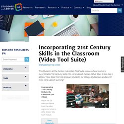 Incorporating 21st Century Skills in the Classroom (Video Tool Suite)