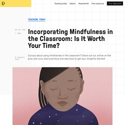 Incorporating Mindfulness in the Classroom: Is It Worth Your Time?