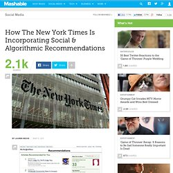 How The New York Times Is Incorporating Social & Algorithmic Recommendations