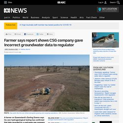 Farmer says report shows CSG company gave incorrect groundwater data to regulator