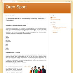 Oren Sport: Increase Value of Your Business by Accepting Services of Embroidery