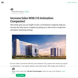 Increase Sales With 3 D Animation Companies! – VR Real Technologies