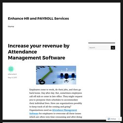 Increase your revenue by Attendance Management Software – Enhance HR and PAYROLL Services