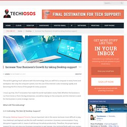 Increase Your Business's Growth by taking Desktop support! - techiosos