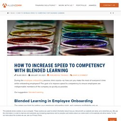 How to Increase Speed to Competency with Blended Learning