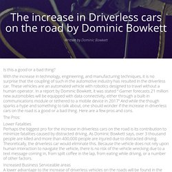The increase in Driverless cars on the road by Dominic Bowkett - brandme.io