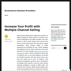 Increase Your Profit with Multiple Channel Selling – Ecommerce Solution Providers
