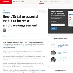 How L'Oréal uses social media to increase employee engagement