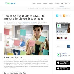 How to Use your Office Layout to Increase Employee Engagement