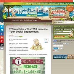 7 Visual Ideas That Will Increase Your Social Engagement