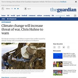 Climate change will increase threat of war, Chris Huhne to warn