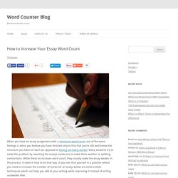 How to Increase Your Essay Word Count | Word Counter Blog
