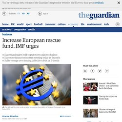 Increase European rescue fund, IMF urges | Business