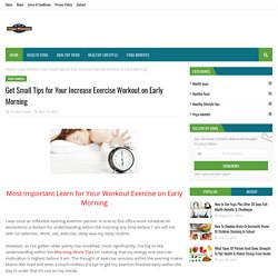 Get Small Tips for Your Increase Exercise Workout on Early Morning