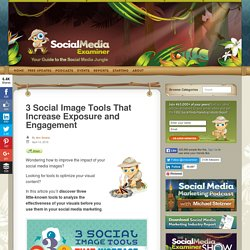 3 Social Image Tools That Increase Exposure and Engagement