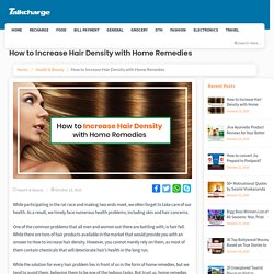 How to Increase Hair Density with Home Remedies