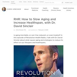 How to Slow Aging and Increase Healthspan, with Dr. David Sinclair