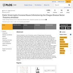 PLOS 27/04/12 Public Street Lights Increase House Infestation by the Chagas Disease Vector Triatoma dimidiata
