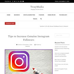 Tips to Increase Genuine Instagram Followers