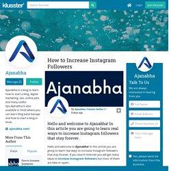 Learn How to Increase Instagram Followers - Ajanabha