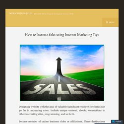 How to Increase Sales using Internet Marketing Tips – Web Solution Delhi