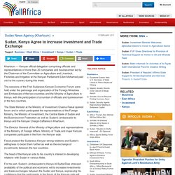 Sudan, Kenya Agree to Increase Investment and Trade Exchange