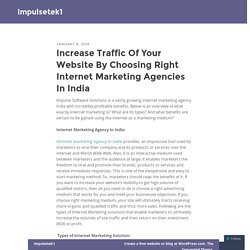 Increase Traffic Of Your Website By Choosing Right Internet Marketing Agencies In India