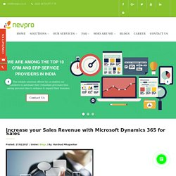 Increase your Sales Revenue with Microsoft Dynamics 365 for Sales – ERP Solutions