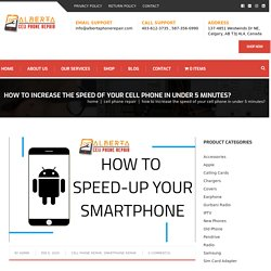How To Increase The Speed Of Your Phone In Under 5 Minutes?
