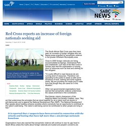 Red Cross reports an increase of foreign nationals seeking aid:Saturday 11 April 2015