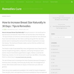 How to Increase Breast Size Naturally in 30 Days : Tips & Remedies