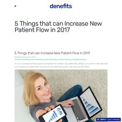 5 Things that can Increase New Patient Flow in 2017 - Denefits