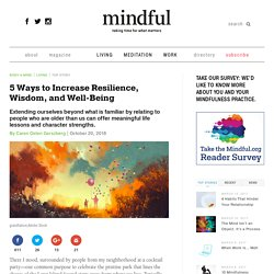 5 Ways to Increase Resilience, Wisdom, and Well-Being