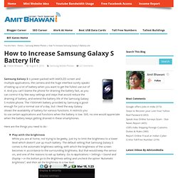 How to Increase Samsung Galaxy S Battery life | Samsung Mobile Phones