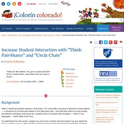 "Increase Student Interaction with ""Think-Pair-Shares"" and ""Circle Chats"""