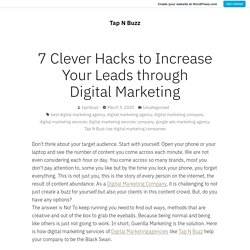 7 Clever Hacks to Increase Your Leads through Digital Marketing – Tap N Buzz
