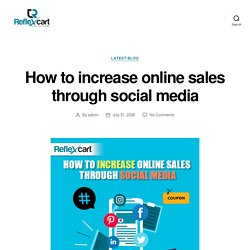 How to increase online sales through social media – ReflexCart