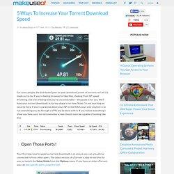 5 Ways To Increase Your Torrent Download Speed