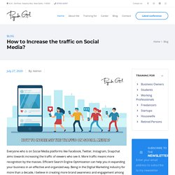 How to Increase the traffic on Social Media?