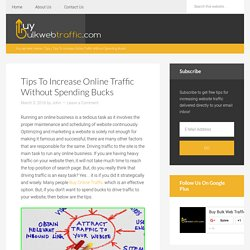Tips To Increase Online Traffic Without Spending Bucks