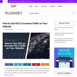 How to Use GSC to Increase Traffic on Your Website