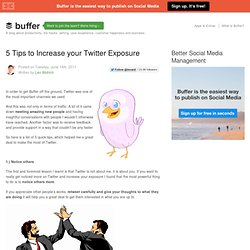 5 Tips to Increase your Twitter Exposure « Twitter Tips And Updates From Buffer