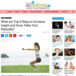 Know Top 8 Ways to Increase height and Grow Taller Fast Natur