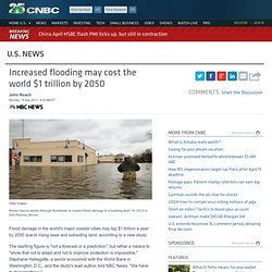 Increased flooding may cost the world $1 trillion by 2050