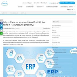 Why is There an Increased Need for ERP Systems in Manufacturing Industry?
