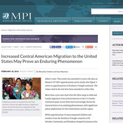 Increased Central American Migration to the United States May Prove an Enduring Phenomenon