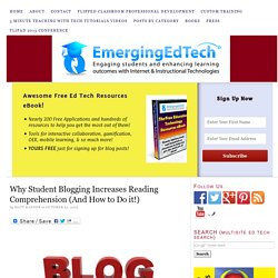 Why Student Blogging Increases Reading Comprehension (And How to Do it!)