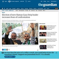 Election of new Hamas Gaza Strip leader increases fears of confrontation