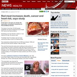 Red meat increases death, cancer and heart risk, says study