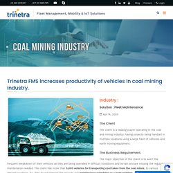 Trinetra FMS increases productivity of vehicles in coal mining industry.